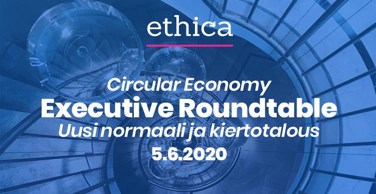 Executive Roundtable: Uusi normaali ja kiertotalous